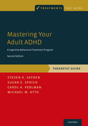 Mastering Your Adult ADHDA Cognitive-Behavioral Treatment Program, Therapist Guide