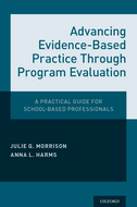Advancing Evidence-Based Practice Through Program EvaluationA Practical Guide for School-Based Professionals
