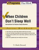 When Children Don't Sleep Well: Parent WorkbookInterventions for pediatric sleep disorders