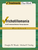 Trichotillomania: WorkbookAn ACT-enhanced Behavior Therapy Approach