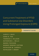 Concurrent Treatment of PTSD and Substance Use Disorders Using Prolonged Exposure (COPE)Therapist Guide