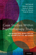 Case Studies Within Psychotherapy TrialsIntegrating Qualitative and Quantitative Methods