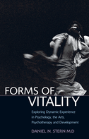 Forms of VitalityExploring Dynamic Experience in Psychology, the Arts, Psychotherapy, and Development