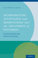 Acceptance and Commitment Therapy for PsychosisApplying Acceptance and Mindfulness in the Context of an Inpatient Hospitalization